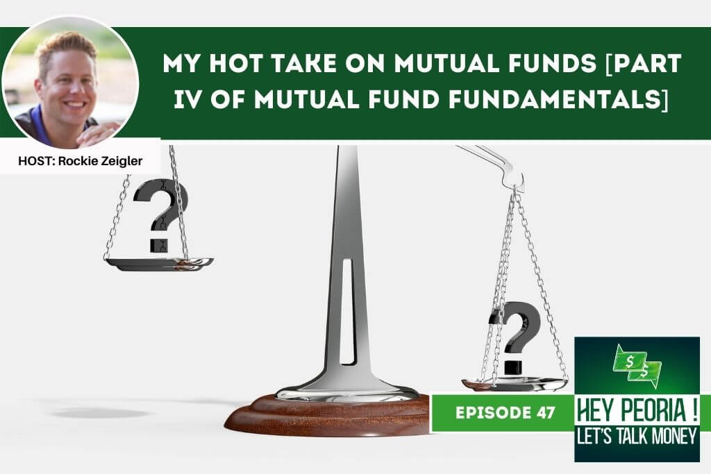 Episode #47: My Hot Take on Mutual Funds [Part IV of Mutual Fund FUNdamentals]