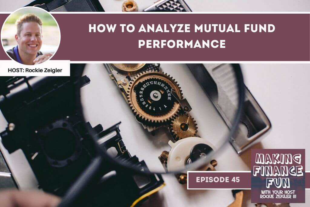 Episode #45: How to Analyze Mutual Fund Performance [Part III of Mutual Fund FUNdamentals]