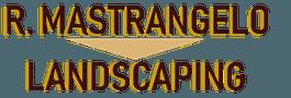 R. Mastrangelo Landscaping