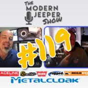 The ModernJeeper Show, Ep. 119 – A Random Episode – Jeep Adventures, Awesome Food & Crashing Systems
