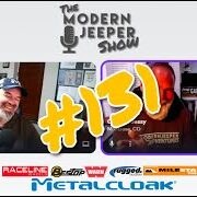 The ModernJeeper Show, Ep. 131 – The Invasion, Upcoming Adventures, Fordite and why JJUSA needs to Get A Grip