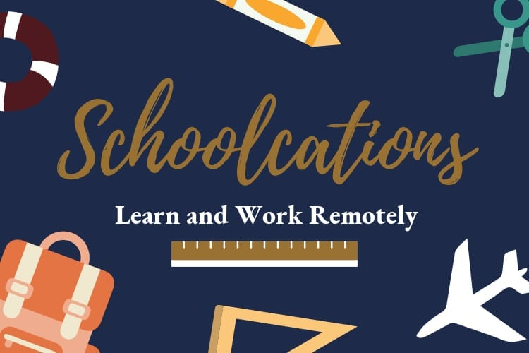 Schoolcations: Learn and Work Remotely