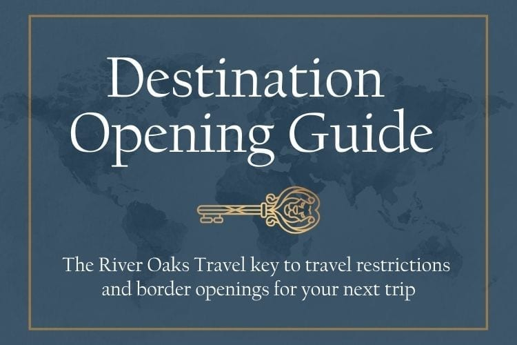 Destination Opening Guide and Travel Restrictions