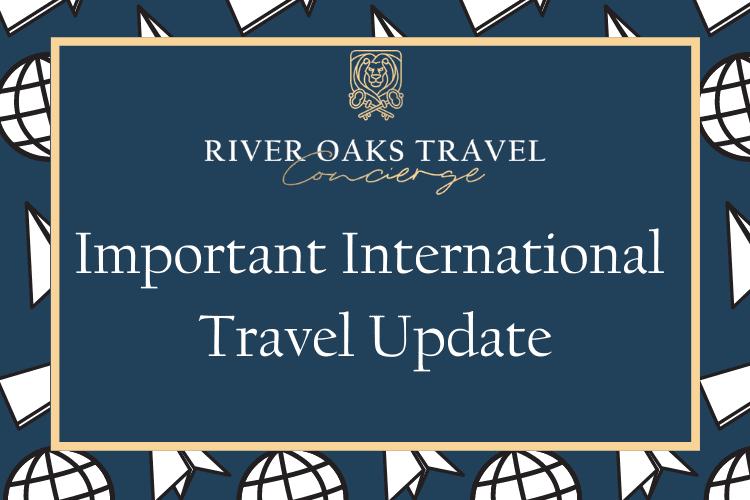 Important International Travel Update