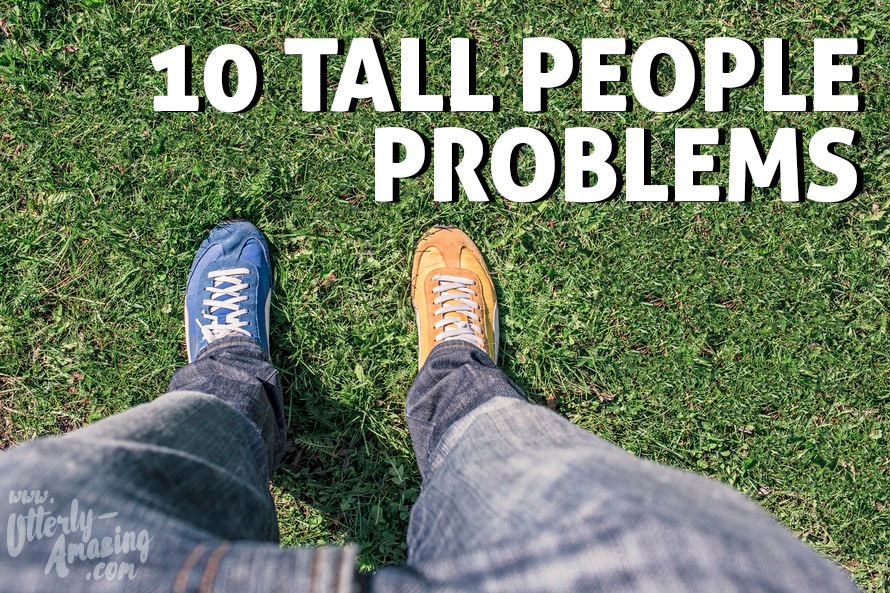 10 Tall People Problems