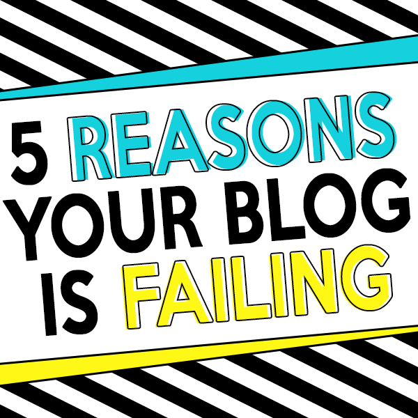 5 Reasons Your Blog Is Failing | Utterly Amazing