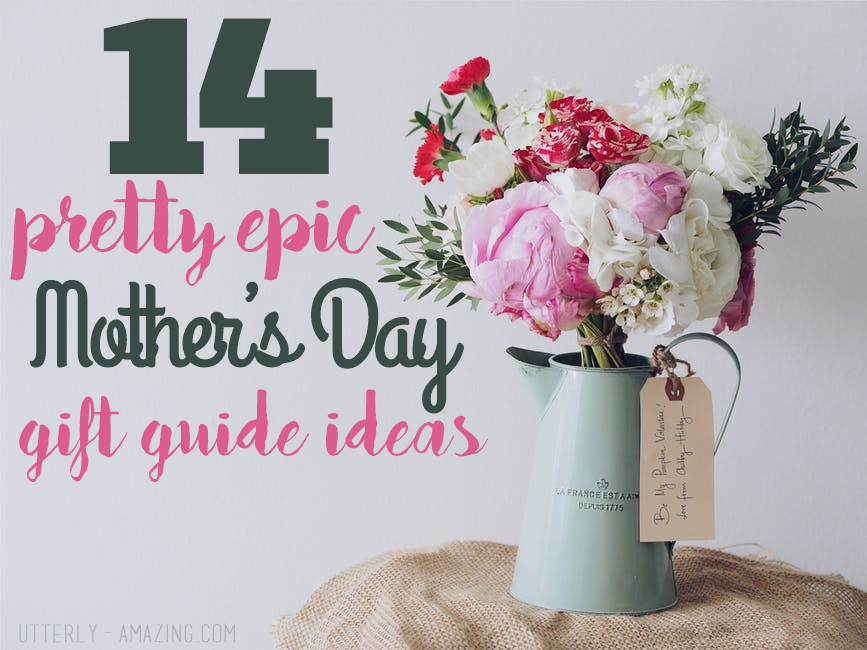 14 Epic Last Minute Mother's Day Gift Guide Ideas