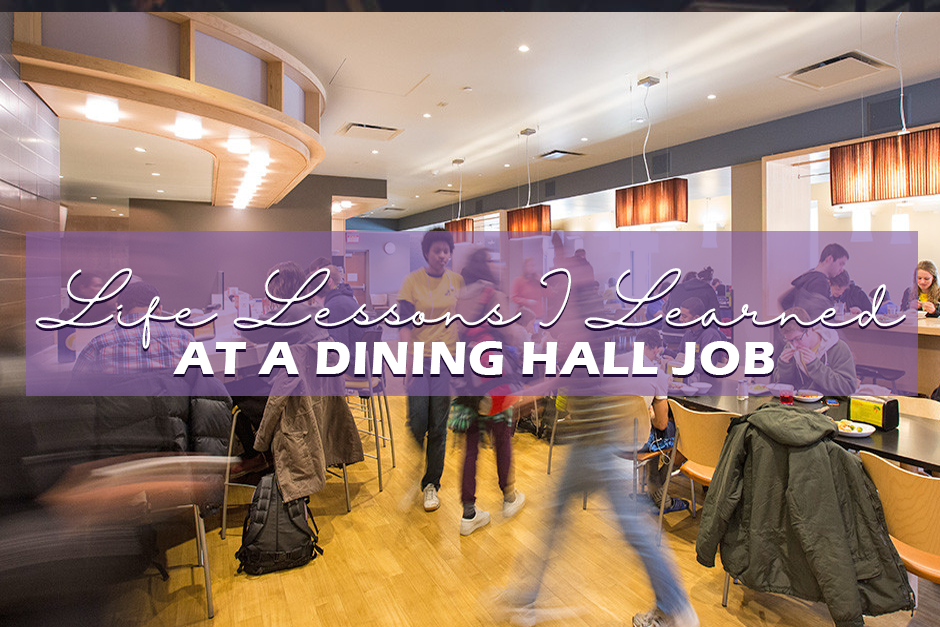 7 Life Lessons I Learned At A Dining Hall Job