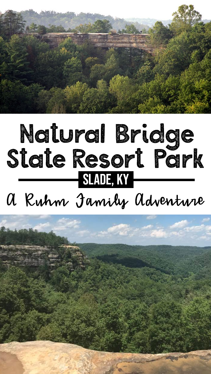 Natural Bridge State Resort Park Slade, KY | A Ruhm Family Adventure