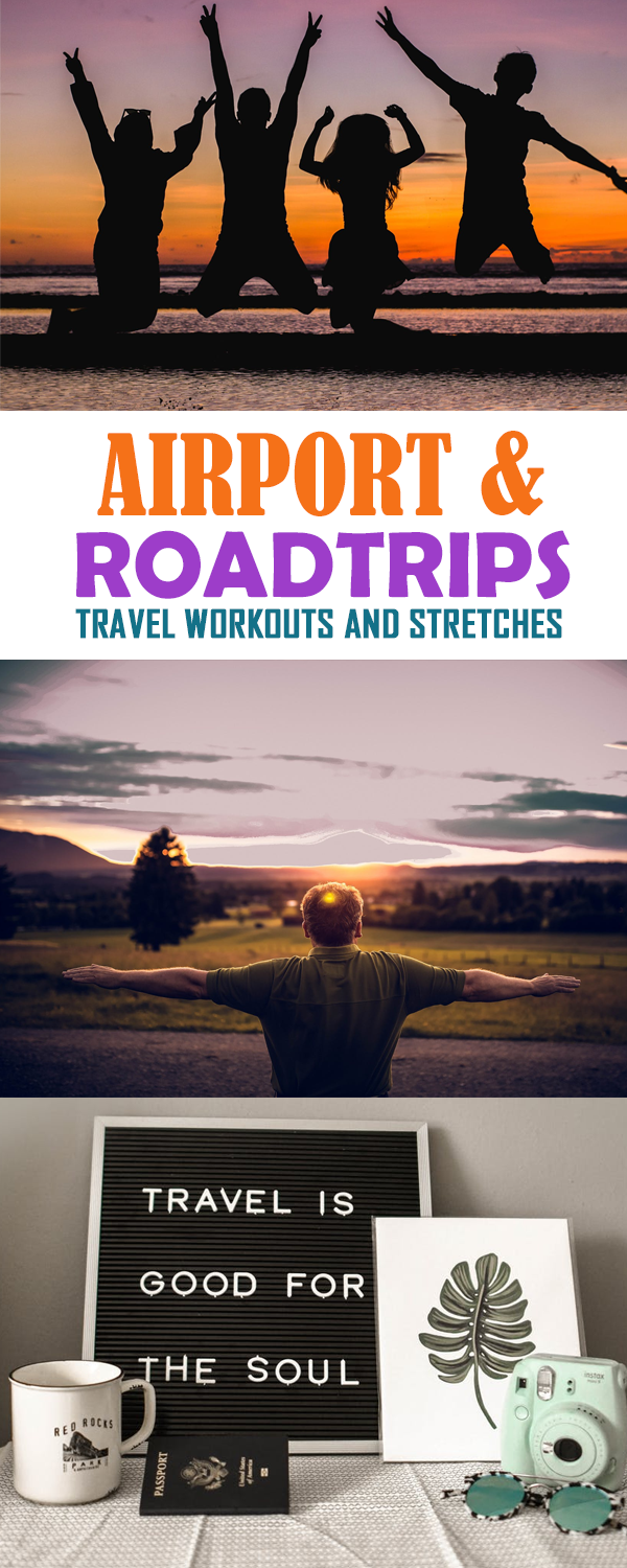 Travel Workouts & Stretches For Summer Road Trips & Airports