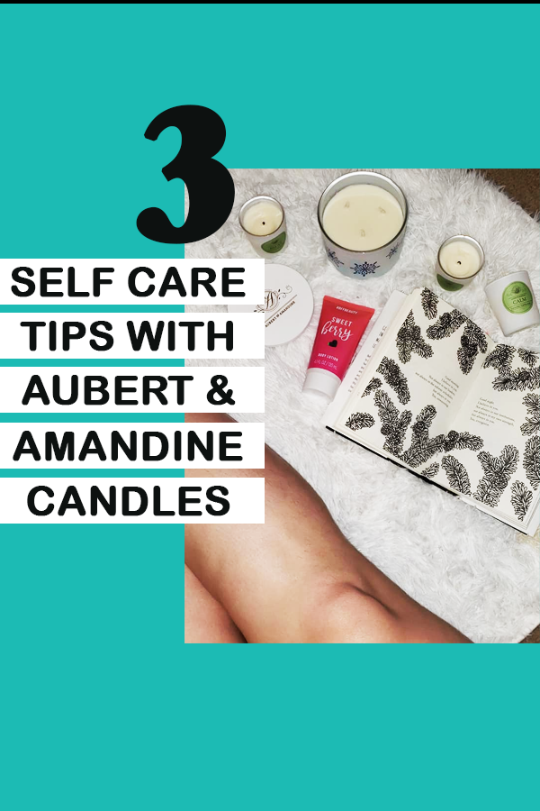 3 Self Care Tips with Aubert & Amandine Candles