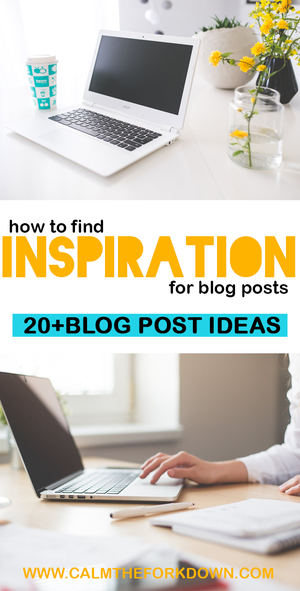 How to Find Inspiration for Blog Posts – Plus 20+ Blog Post Ideas
