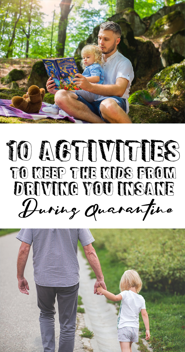 10 Activities to Keep the Kids from Driving You Insane During Quarantine