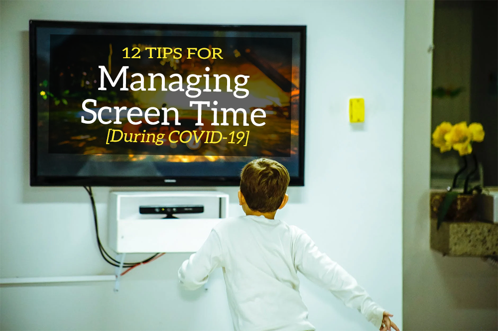 12 Tips for Managing Screen Time During COVID-19