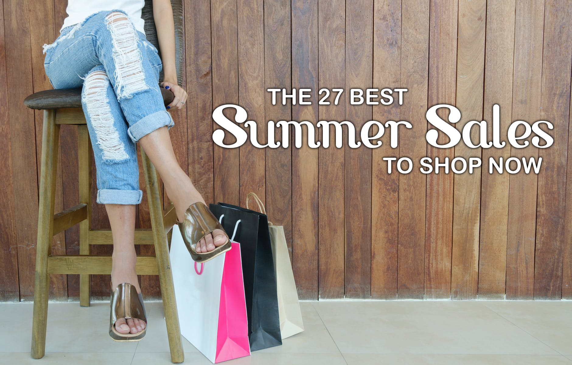 The 27 Best Summer Sales to Shop Now