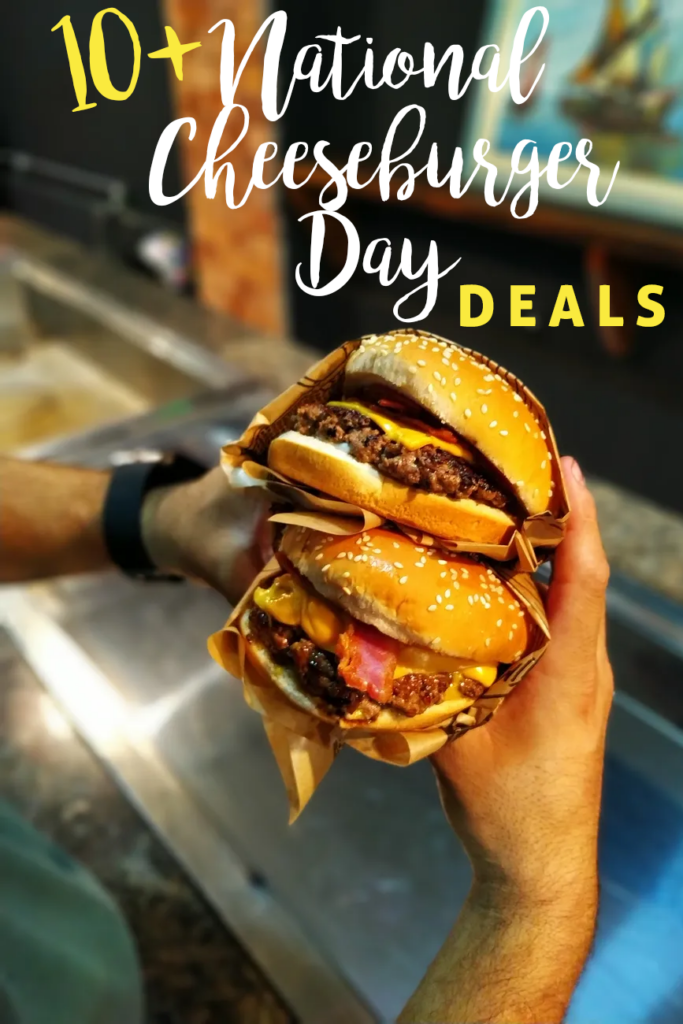 10+ National Cheeseburger Day Deals