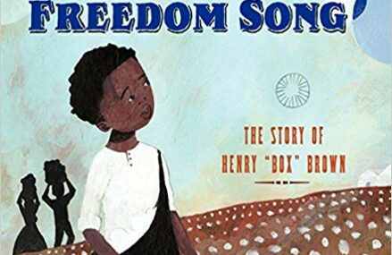 """CMG October Book #2 Of The Month Freedom Song: The Story of Henry """"Box"""" Brown"""