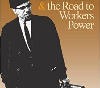 CMG July Book Of The Month #2 Malcolm X, Black Liberation, and the Road to Workers Power 1st Edition