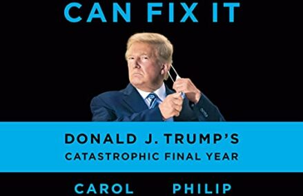 CMG August Book Of The Month #2 I Alone Can Fix It: Donald J. Trump's Catastrophic Final Year