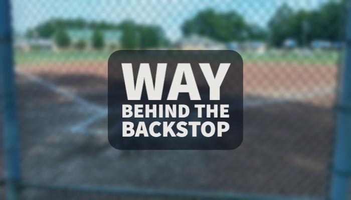 WAY Behind The Backstop