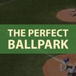 Episode 31 :  The Perfect Ballpark