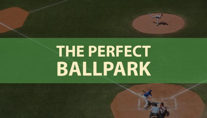 The Perfect Ballpark