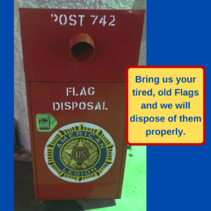 Bring us your tired, old Flags and we will dispose of them properly.