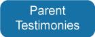Parent Testimonies