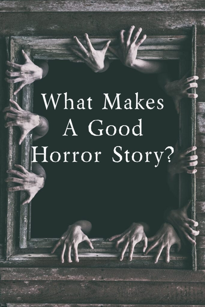 What Makes a Good horror story