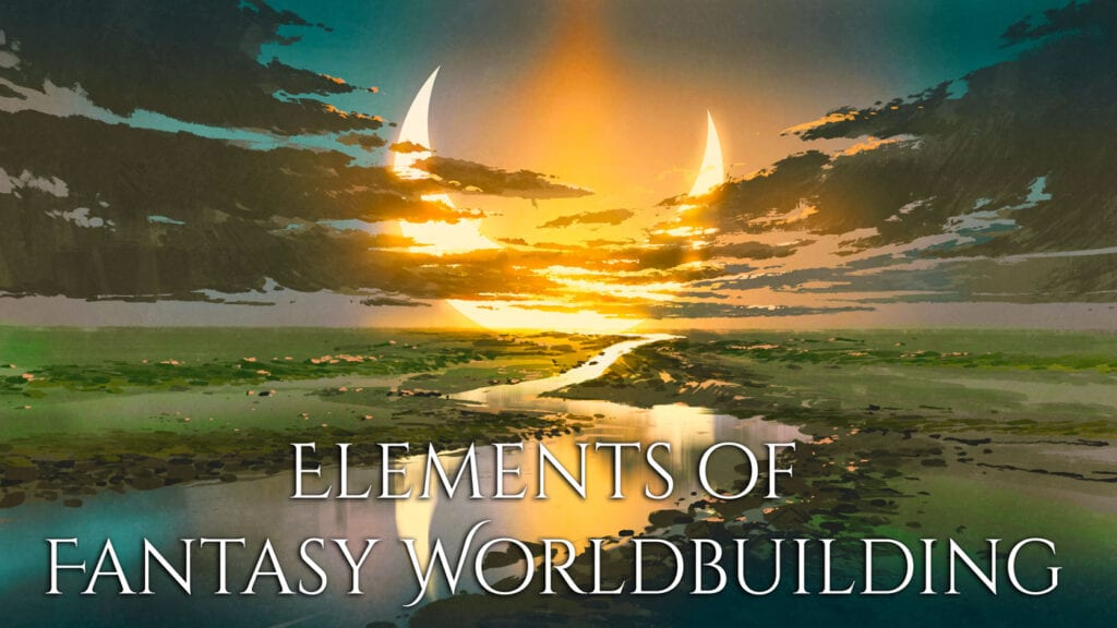Elements of Fantasy Worldbuilding