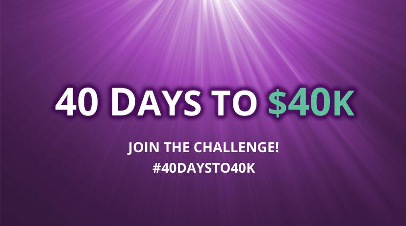40 Days to $40K Challenge!