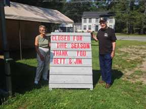 Betty and Jim Sauta outside of their farmstand which they reluctantly had to close due to illness. Both Jim and Betty are recovering from Lyme Disease.  Photo Nancy Arsenault