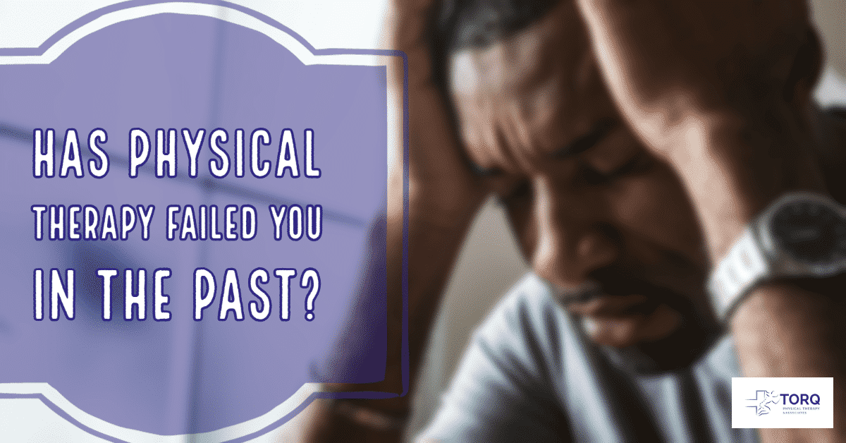 why physical therapy has failed in the past