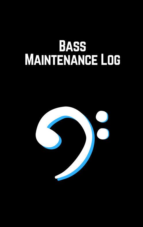 Bass Maintenance Log