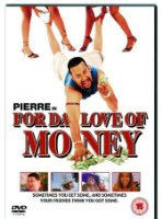 Pierre-For Da Love of Money
