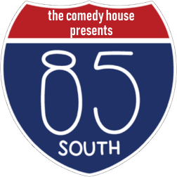 85 South at the Comedy House