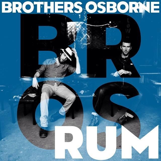 Brothers Osborne Rum - CountryMusicRocks.net