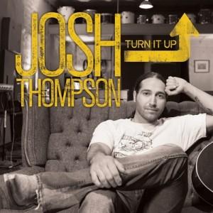 Josh Thompson Turn It Up - CountryMusicRocks.net