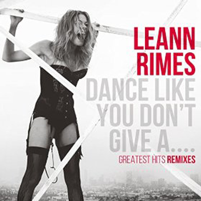 Leann-Rimes-Dance-Like-You-Dont-Give-A---CountryMusicRocks.net
