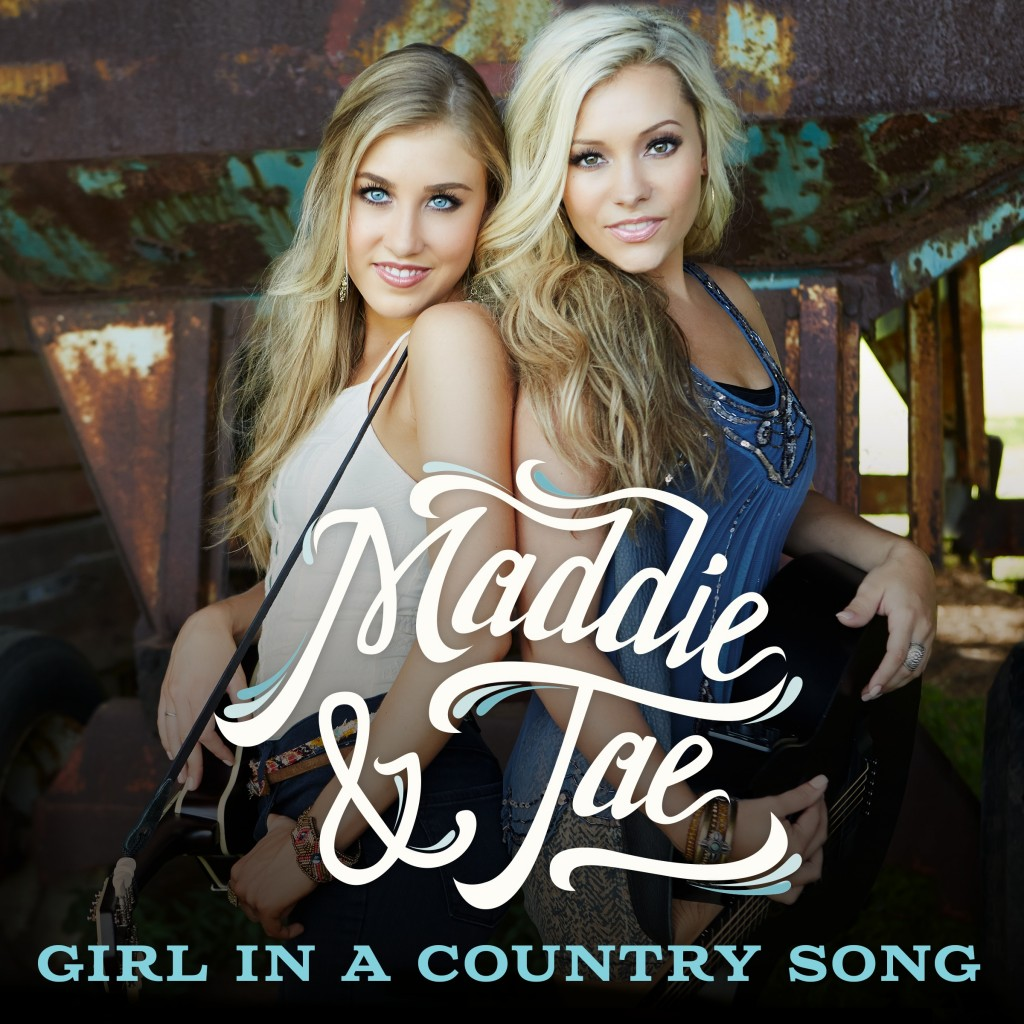 Maddie and Tae Girl In A Country Song - CountryMusicRocks.net