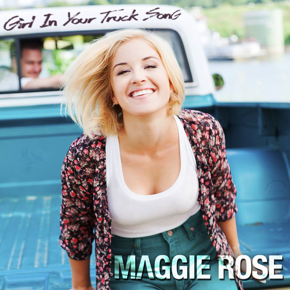 Maggie Rose Girl In Your Truck Song - CountryMusicRocks.net