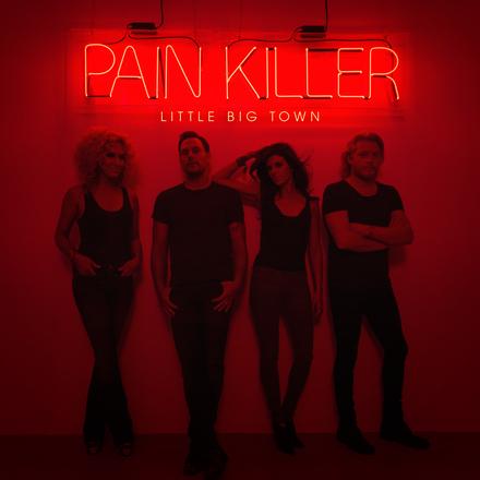 Little Big Town Painkiller - CountryMusicRocks.net