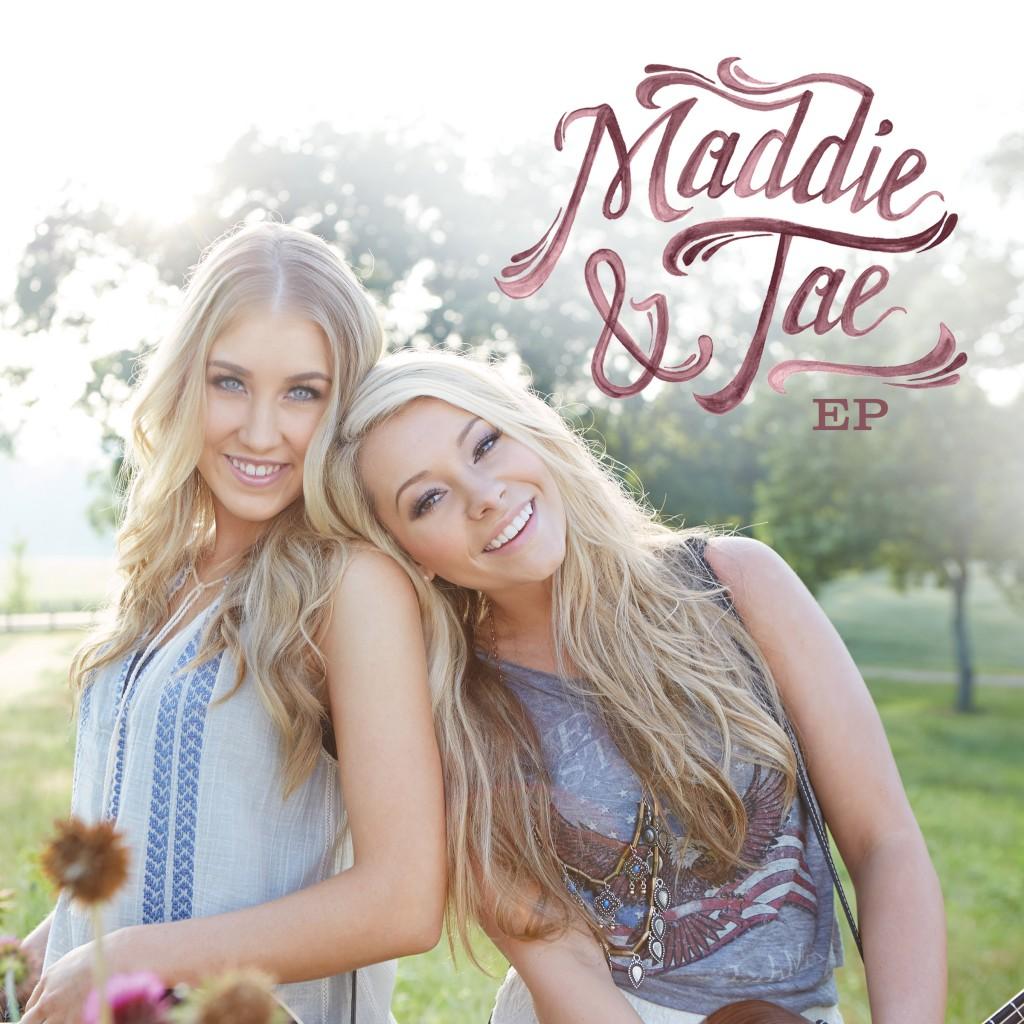 Maddie & Tae EP - CountryMusicRocks.net