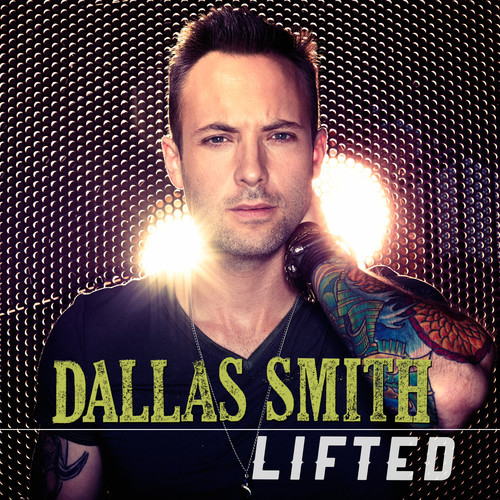 Dallas Smith Lifted EP - CountryMusicRocks.net