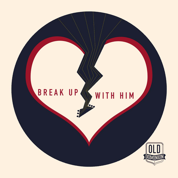 Old-Dominion-Break-Up-With-Him---CountryMusicRocks.net