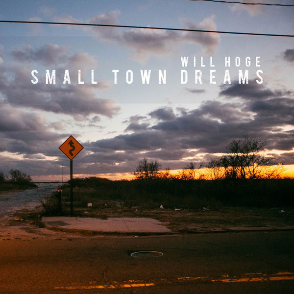 Will-Hoge-Small-town-Dreams---CountryMusicRocks.net