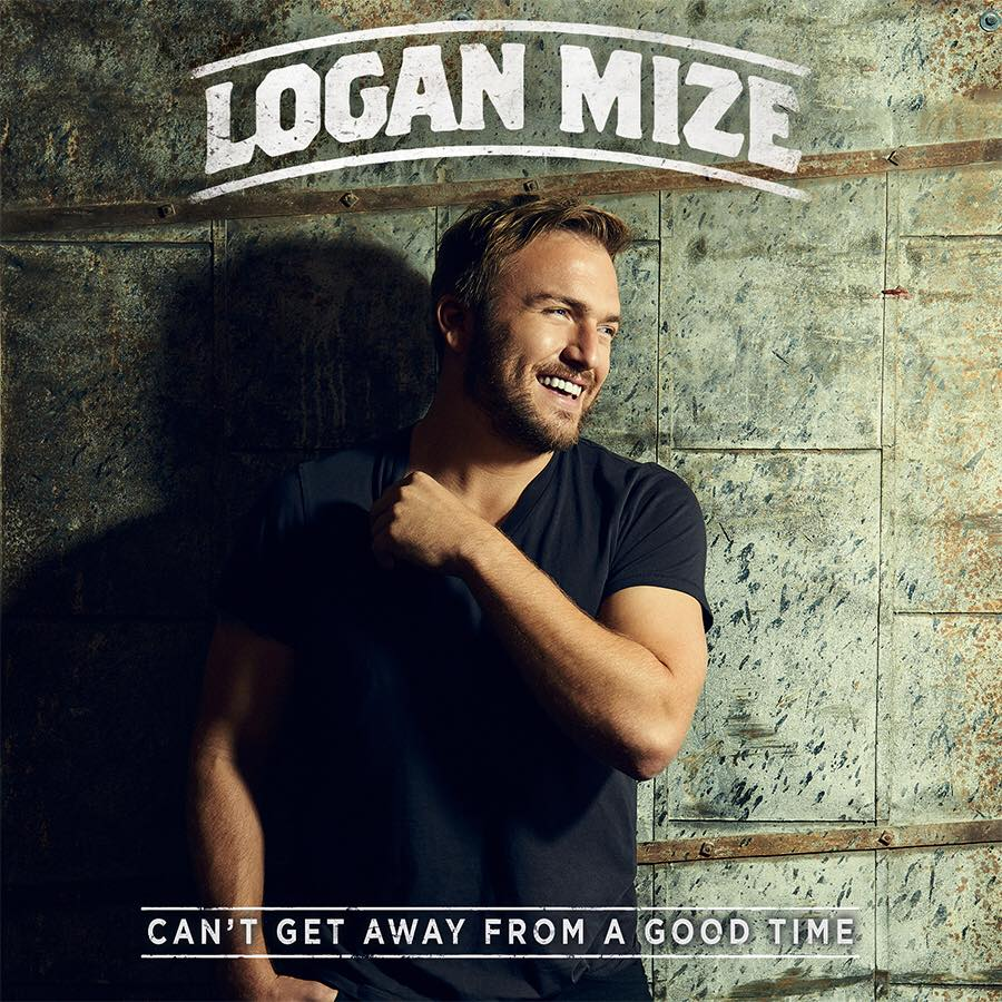 Logan Mize Can't Get Away from a Good Time - CountryMusicRocks.net