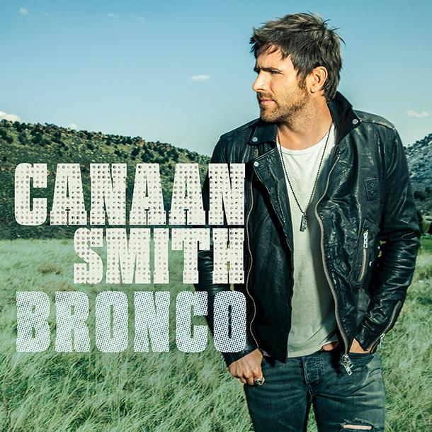 Canaan Smith Bronco - CountryMusicRocks.net