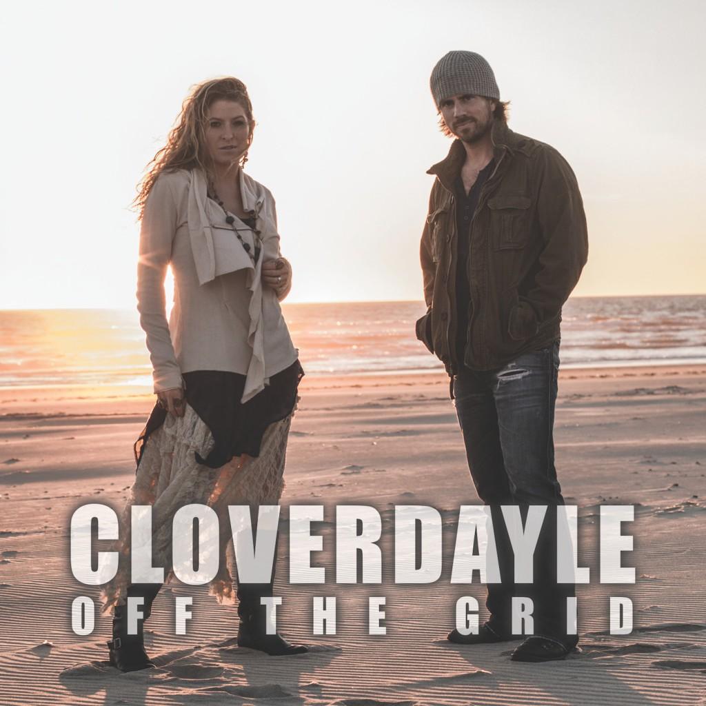 Cloverdayle Off The Grid - CountryMusicRocks.net