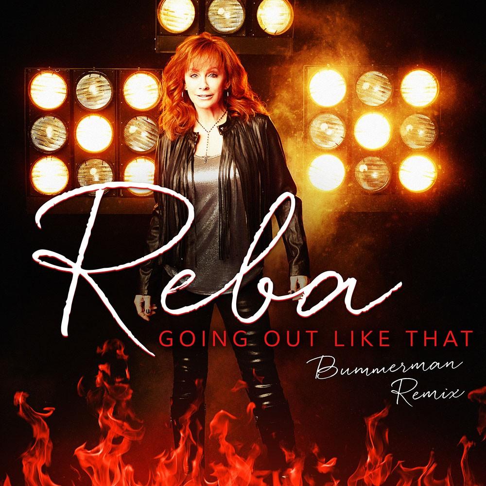 Reba Going Out Like That Bumerman Remix - CountryMusicRocks.net